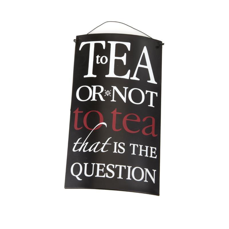 To Tea or Not to Tea Hanging Metal Plaque