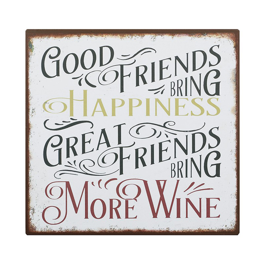 Good Friends Bring Happiness Metal Sign