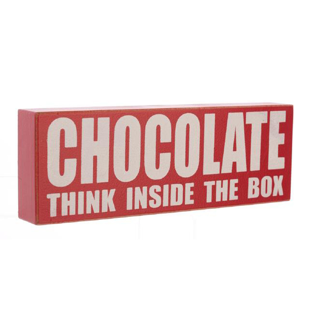 Chocolate - Think inside the Box Wooden Block Sign