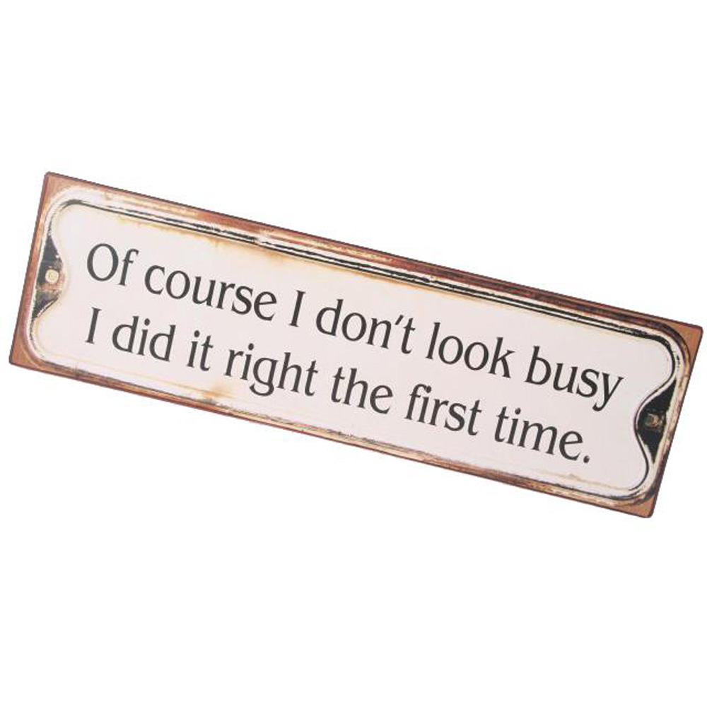 Of course I don't look busy Metal Iron Plaque