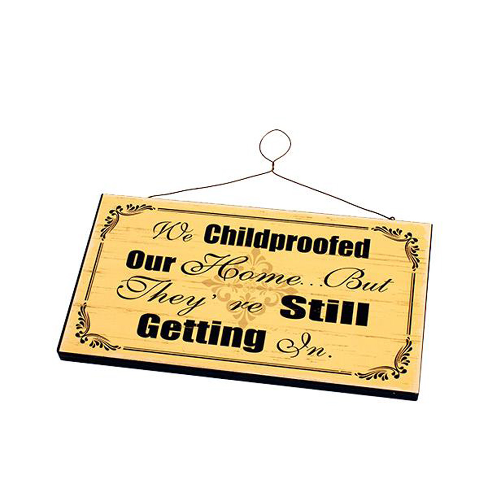 We Childproofed our Home... Wooden Hanging Sign