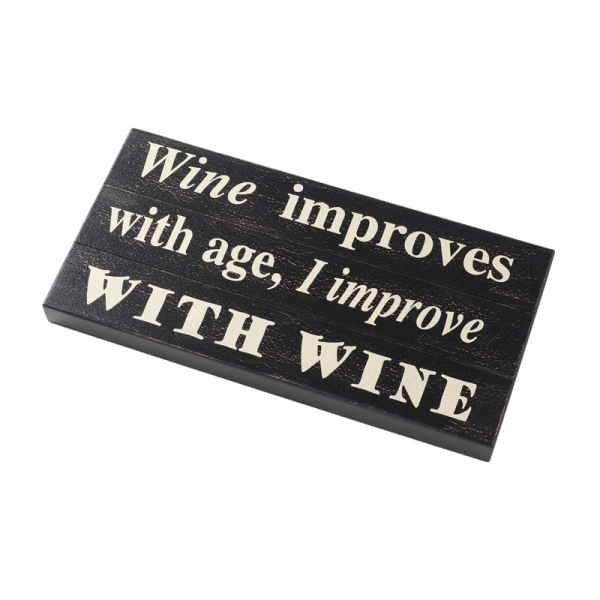 Wine Improves with Age, I Improve with Wine Plaque