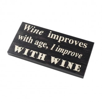 """Wine improves with age, I improve with wine"" wooden sign"
